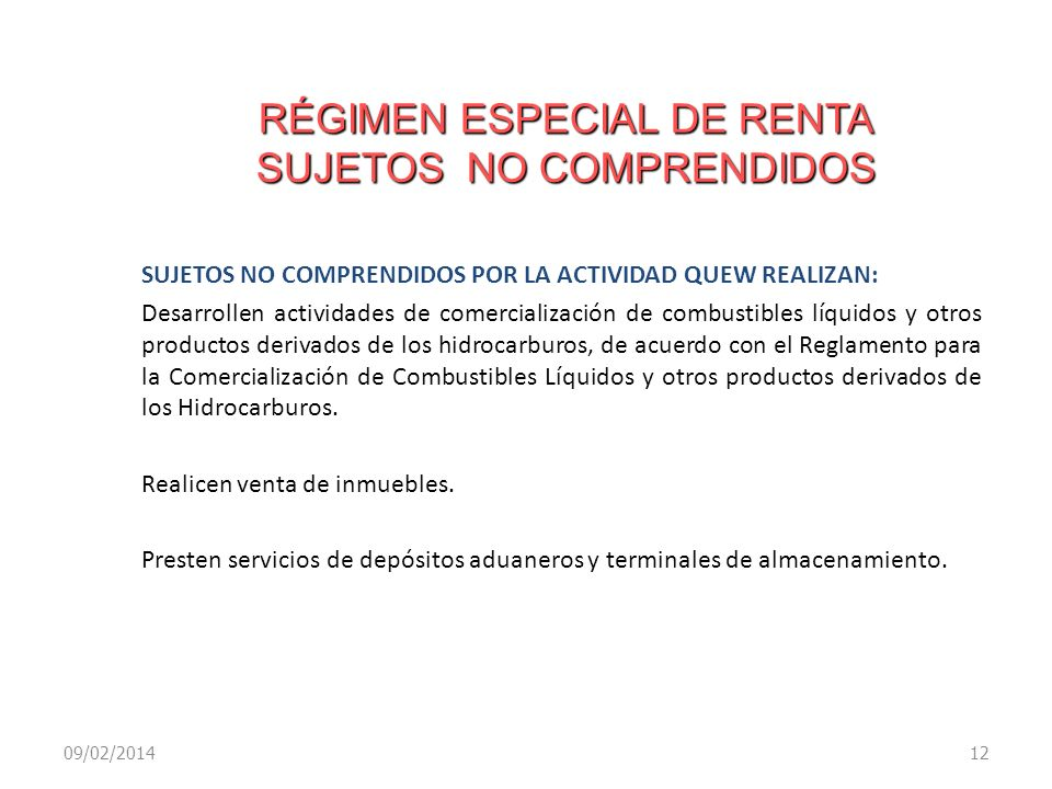 RÉGIMEN ESPECIAL DE RENTA SUJETOS NO COMPRENDIDOS SUJETOS NO COMPRENDIDOS POR LA ACTIVIDAD QUEW REALIZAN: Desarrollen actividades de comercialización