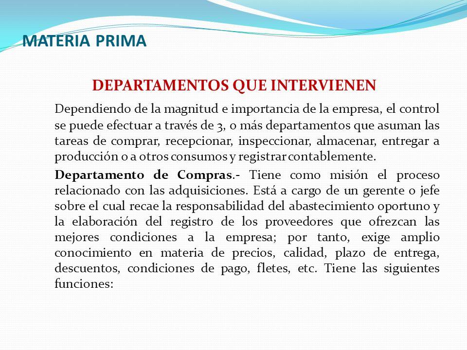 MATERIA PRIMA DEPARTAMENTOS QUE INTERVIENEN a) Organizar el registro de proveedores.