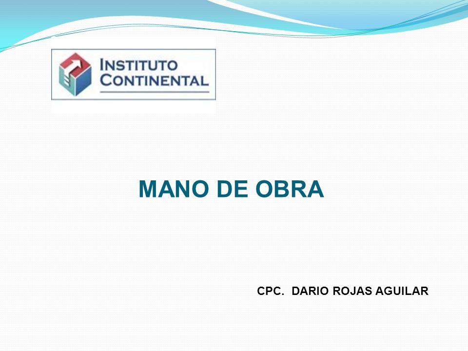 MANO DE OBRA La mano de obra se refiere al esfuerzo humano que interviene en el proceso de transformación del material directo en productos terminados.