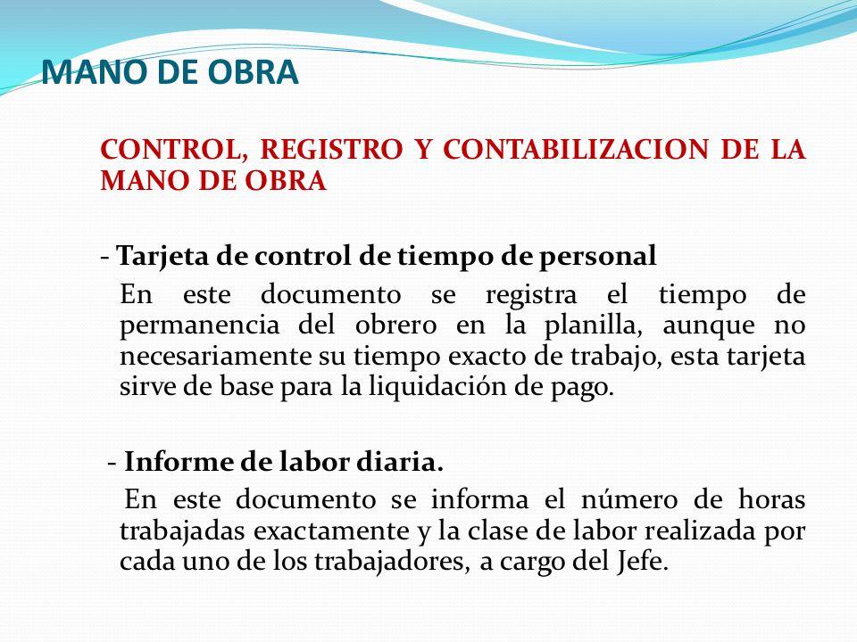 MANO DE OBRA CONTROL, REGISTRO Y CONTABILIZACION DE LA MANO DE OBRA - Tarjeta de control de tiempo de personal En este documento se registra el tiempo
