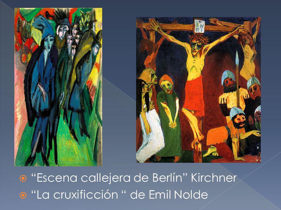 Escena callejera de Berlín Kirchner La cruxificción de Emil Nolde