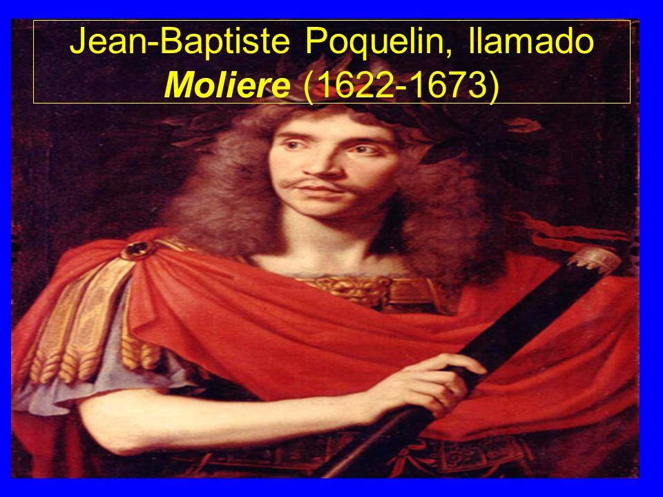 Jean-Baptiste Poquelin, llamado Moliere (1622-1673)