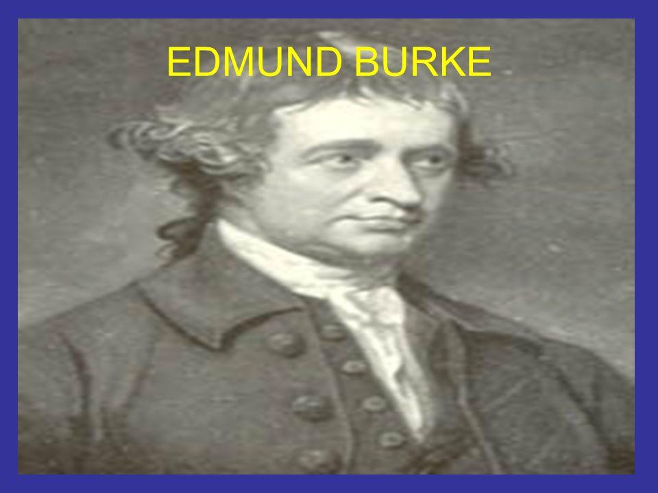 PENSAMIENTO CONSERVADOR Edmund Burke ( 1729-1797) Pensador Irlandés.