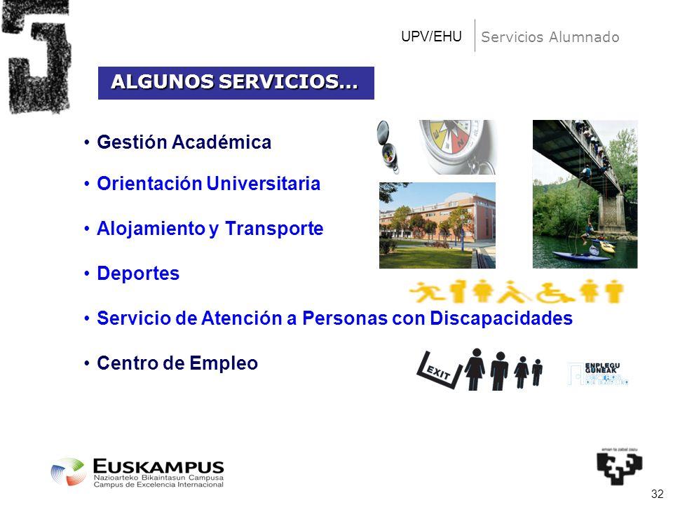 32 Gestión Académica Orientación Universitaria Alojamiento y Transporte Deportes Servicio de Atención a Personas con Discapacidades Centro de Empleo U
