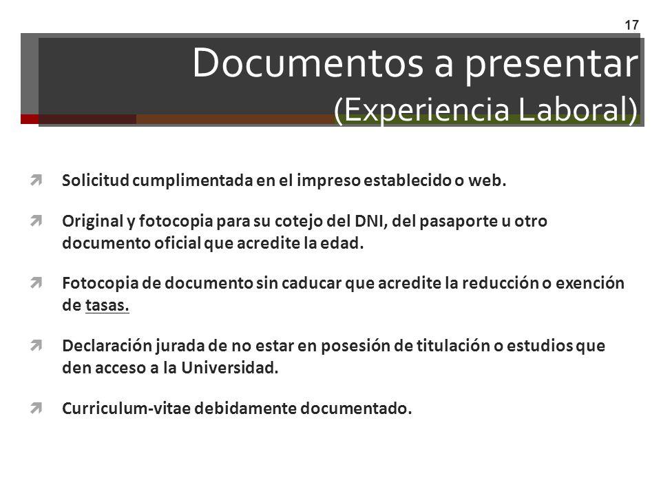 Documentos a presentar (Experiencia Laboral) Solicitud cumplimentada en el impreso establecido o web. Original y fotocopia para su cotejo del DNI, del