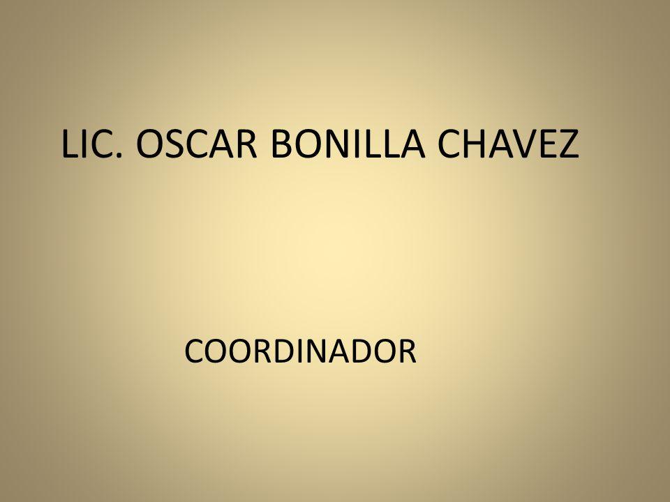 COORDINADOR LIC. OSCAR BONILLA CHAVEZ