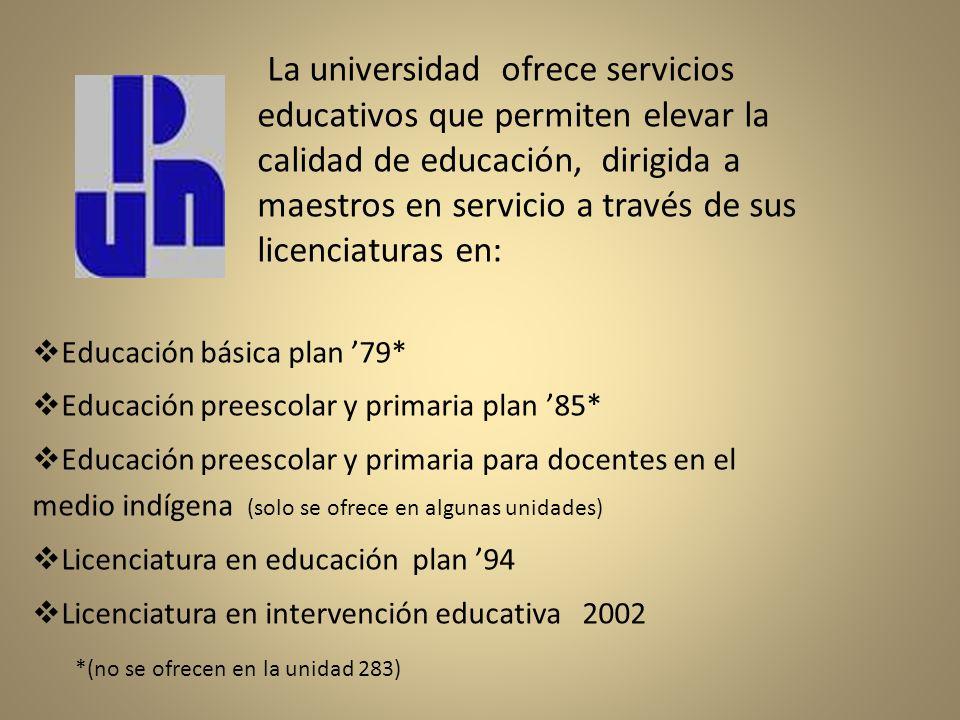 La universidad ofrece servicios educativos que permiten elevar la calidad de educación, dirigida a maestros en servicio a través de sus licenciaturas