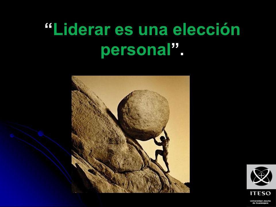 Liderar es una elección personal.