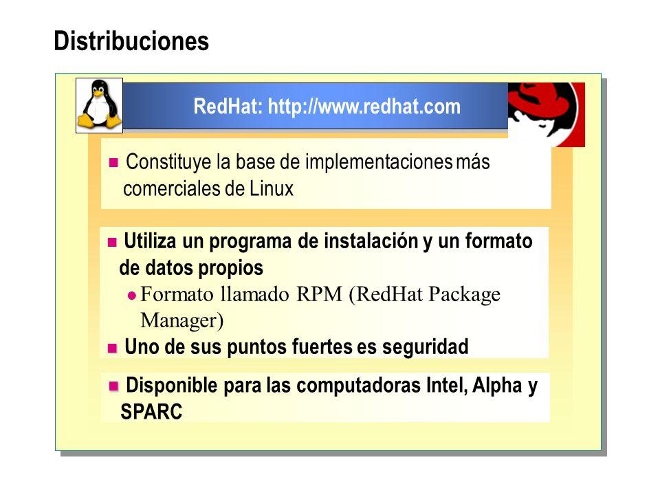 Distribuciones RedHat: http://www.redhat.com Constituye la base de implementaciones más comerciales de Linux Utiliza un programa de instalación y un f