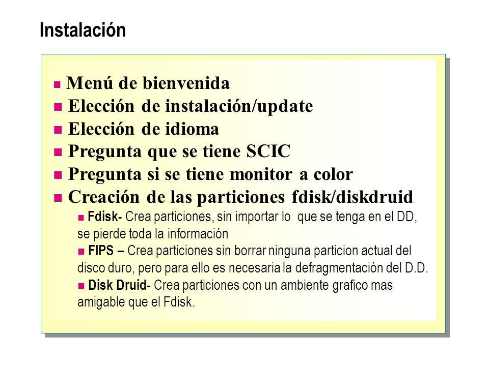 Instalación Menú de bienvenida Elección de instalación/update Elección de idioma Pregunta que se tiene SCIC Pregunta si se tiene monitor a color Creac