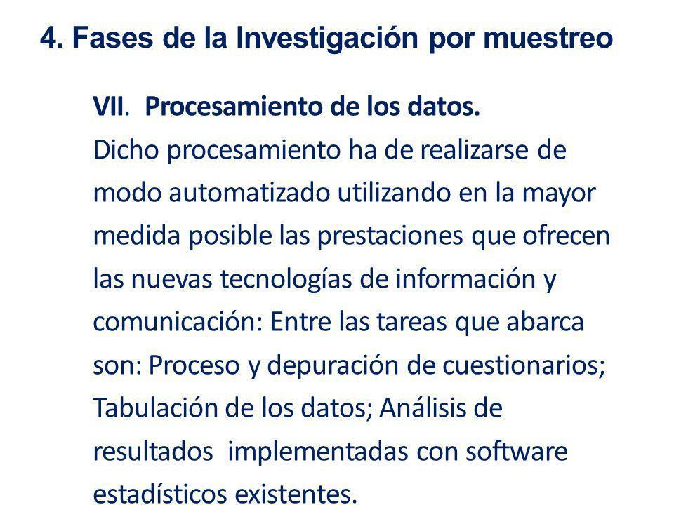 VII. Procesamiento de los datos. Dicho procesamiento ha de realizarse de modo automatizado utilizando en la mayor medida posible las prestaciones que