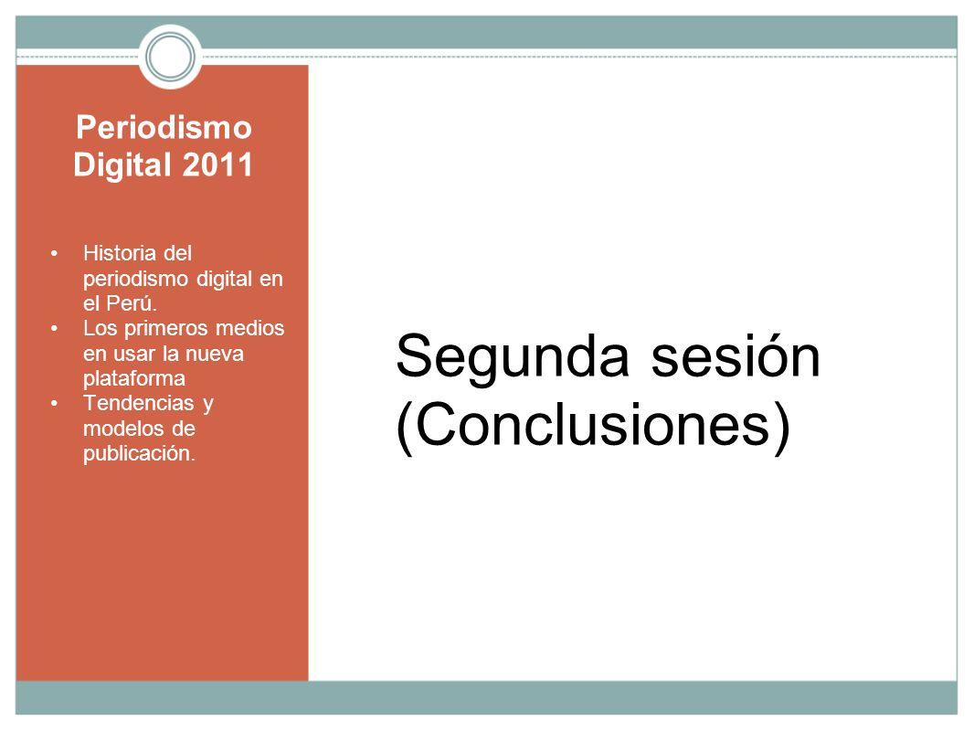 Periodismo Digital 2011 Historia del periodismo digital en el Perú. Los primeros medios en usar la nueva plataforma Tendencias y modelos de publicació