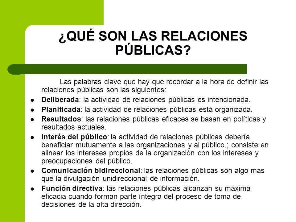RELACIONES PÚBLICAS COMO PROCESO Las relaciones públicas son un proceso, es decir, un conjunto de acciones, cambios o funciones que implican un resultado.