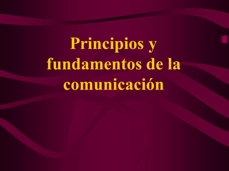 Principios y fundamentos de la comunicación