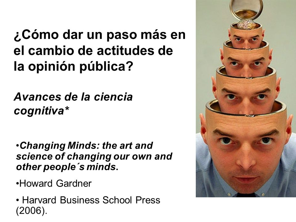 Changing Minds: the art and science of changing our own and other people´s minds.