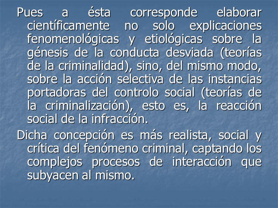 Cientificidad de la Criminología La Criminología es una ciencia, porque aporta un núcleo de conocimientos verificados(no refutados), sistemáticos, asegurados.