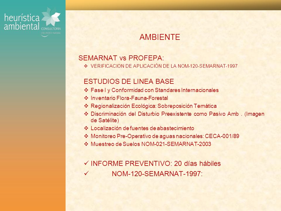 AMBIENTE SEMARNAT vs PROFEPA: VERIFICACION DE APLICACIÓN DE LA NOM-120-SEMARNAT-1997 ESTUDIOS DE LINEA BASE Fase I y Conformidad con Standares Interna
