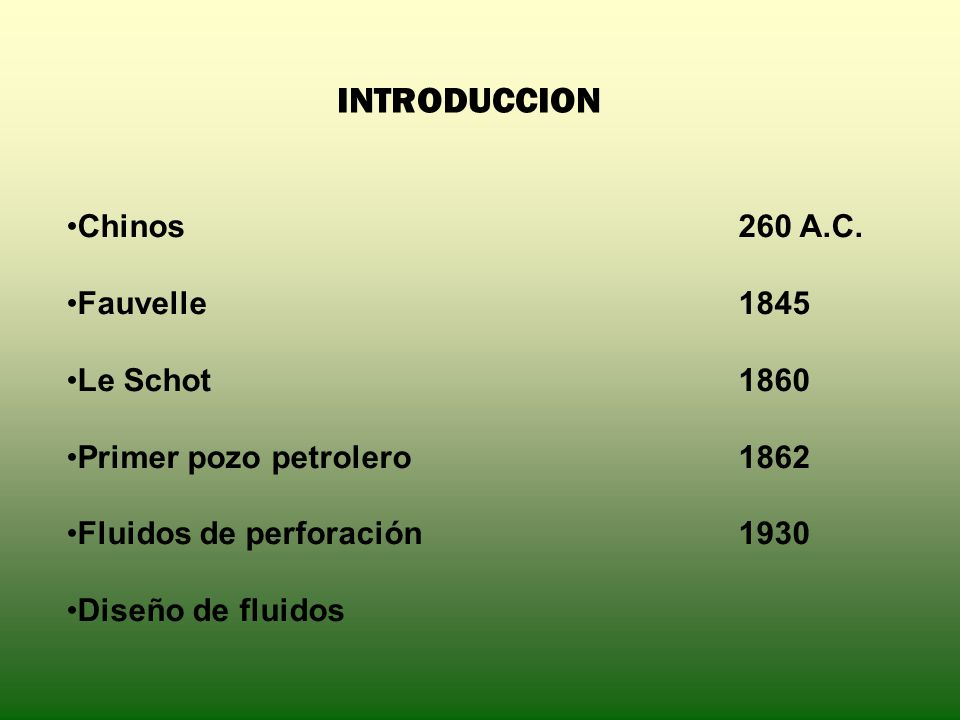 FLUIDOS DE PERFORACION Estado de la materia Fluido Fluidos: Líquidos y gases Fluido de perforación: Un fluido para realizar con éxito una perforación y cumple con las normas respecto al medio ambiente Agua Fluidos base agua