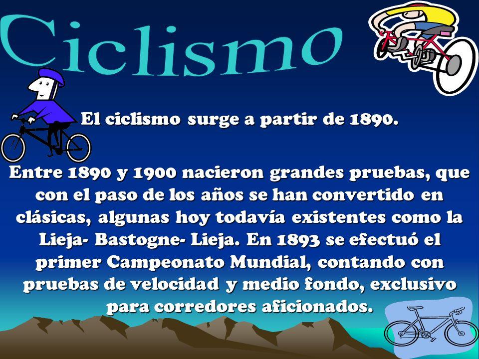 El ciclismo surge a partir de 1890.
