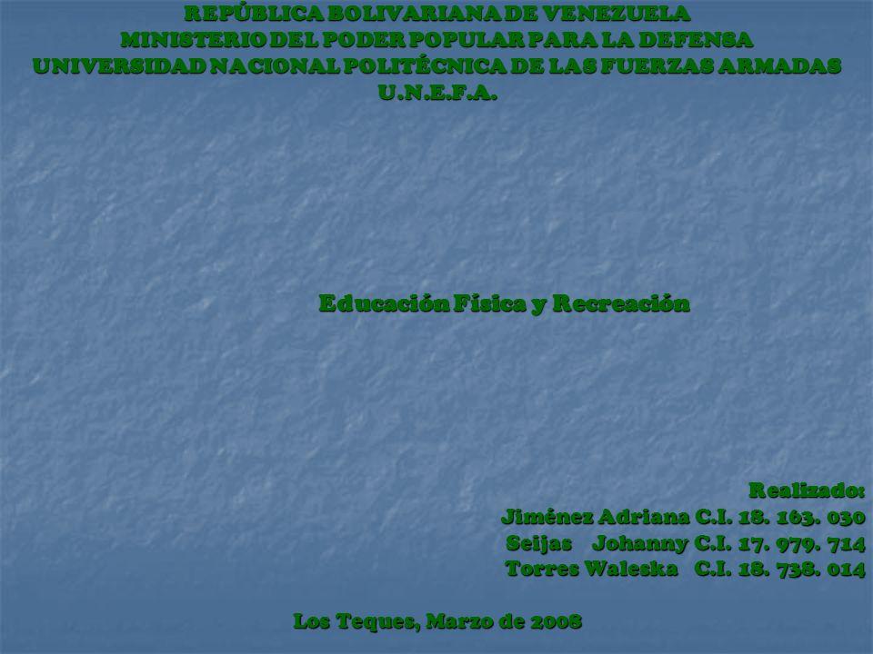 REPÚBLICA BOLIVARIANA DE VENEZUELA MINISTERIO DEL PODER POPULAR PARA LA DEFENSA UNIVERSIDAD NACIONAL POLITÉCNICA DE LAS FUERZAS ARMADAS U.N.E.F.A.