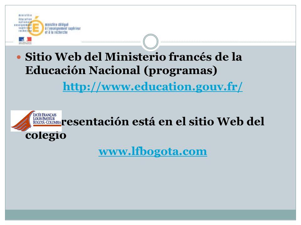 Sitio Web del Ministerio francés de la Educación Nacional (programas) http://www.education.gouv.fr/ Esta presentación está en el sitio Web del colegio