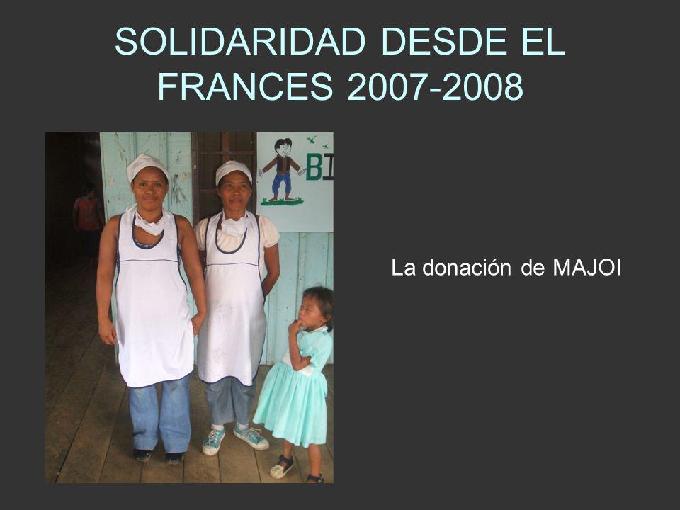 SOLIDARIDAD DESDE EL FRANCES 2007-2008 La donación de MAJOI