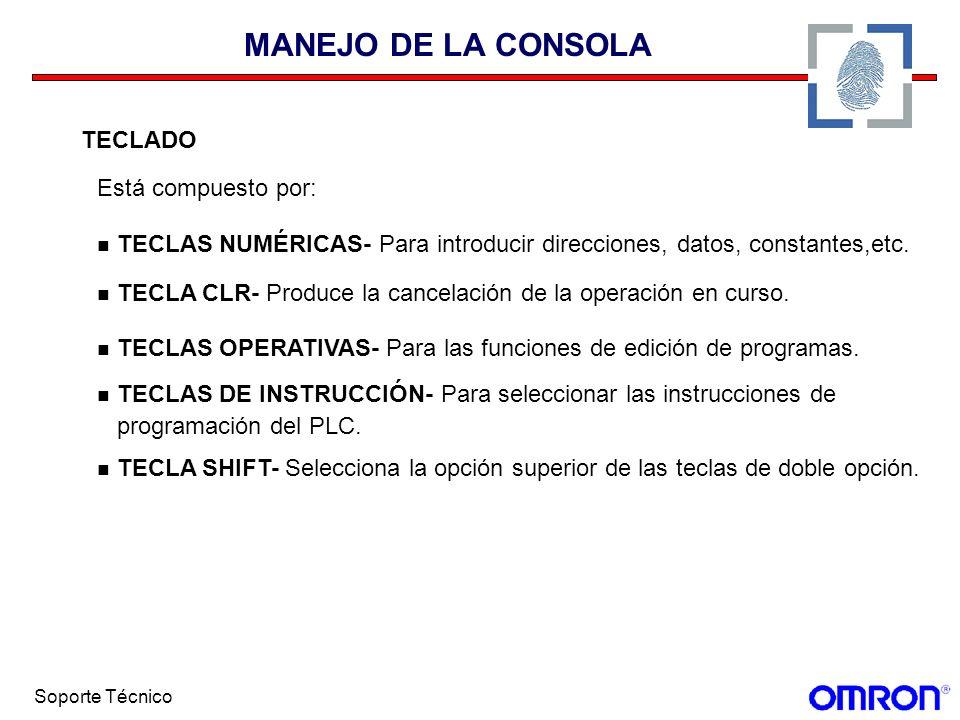 Soporte Técnico MANEJO DE LA CONSOLA TECLADO Está compuesto por: TECLAS NUMÉRICAS- Para introducir direcciones, datos, constantes,etc. TECLA CLR- Prod