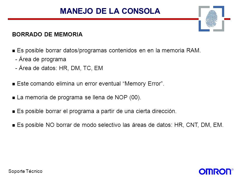 Soporte Técnico MANEJO DE LA CONSOLA BORRADO DE MEMORIA Es posible borrar datos/programas contenidos en en la memoria RAM. - Área de programa - Área d