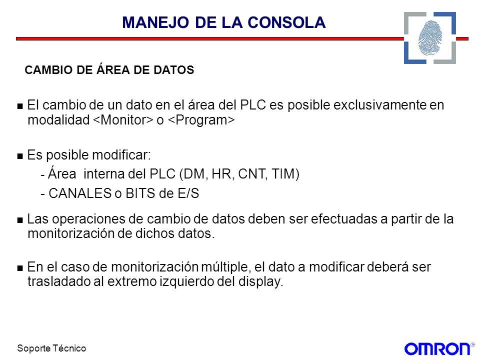 Soporte Técnico MANEJO DE LA CONSOLA CAMBIO DE ÁREA DE DATOS El cambio de un dato en el área del PLC es posible exclusivamente en modalidad o Es posib