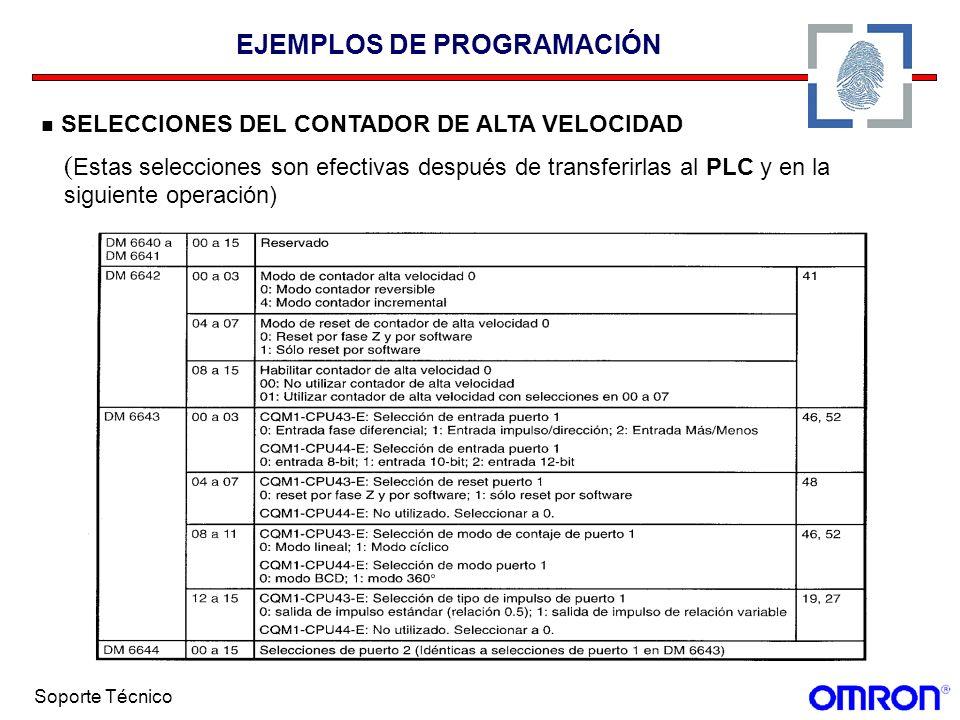Soporte Técnico EJEMPLOS DE PROGRAMACIÓN SELECCIONES DEL CONTADOR DE ALTA VELOCIDAD ( Estas selecciones son efectivas después de transferirlas al PLC
