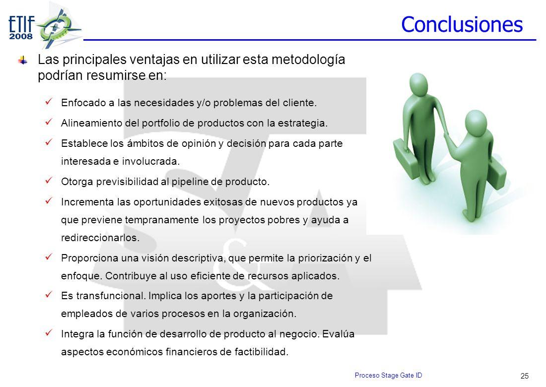 25 Conclusiones Las principales ventajas en utilizar esta metodología podrían resumirse en: Enfocado a las necesidades y/o problemas del cliente. Alin