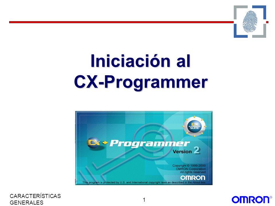 1 CARACTERÍSTICAS GENERALES Iniciación al CX-Programmer