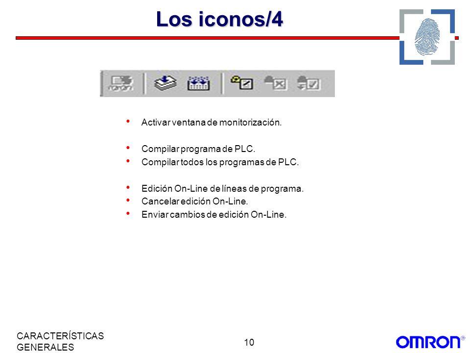 10 CARACTERÍSTICAS GENERALES Los iconos/4 Activar ventana de monitorización. Compilar programa de PLC. Compilar todos los programas de PLC. Edición On
