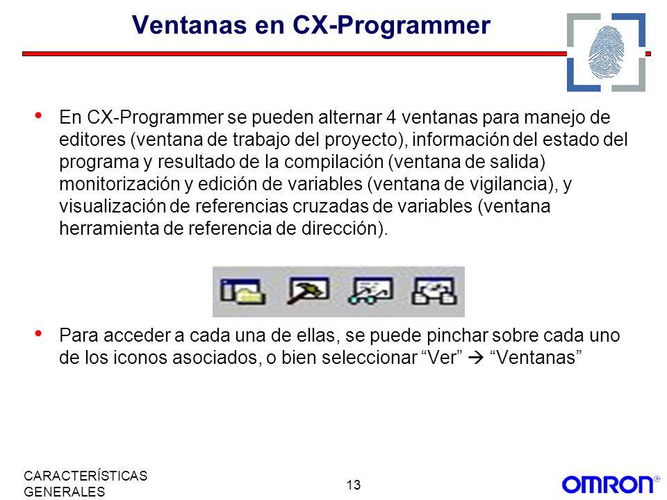 13 CARACTERÍSTICAS GENERALES Ventanas en CX-Programmer En CX-Programmer se pueden alternar 4 ventanas para manejo de editores (ventana de trabajo del