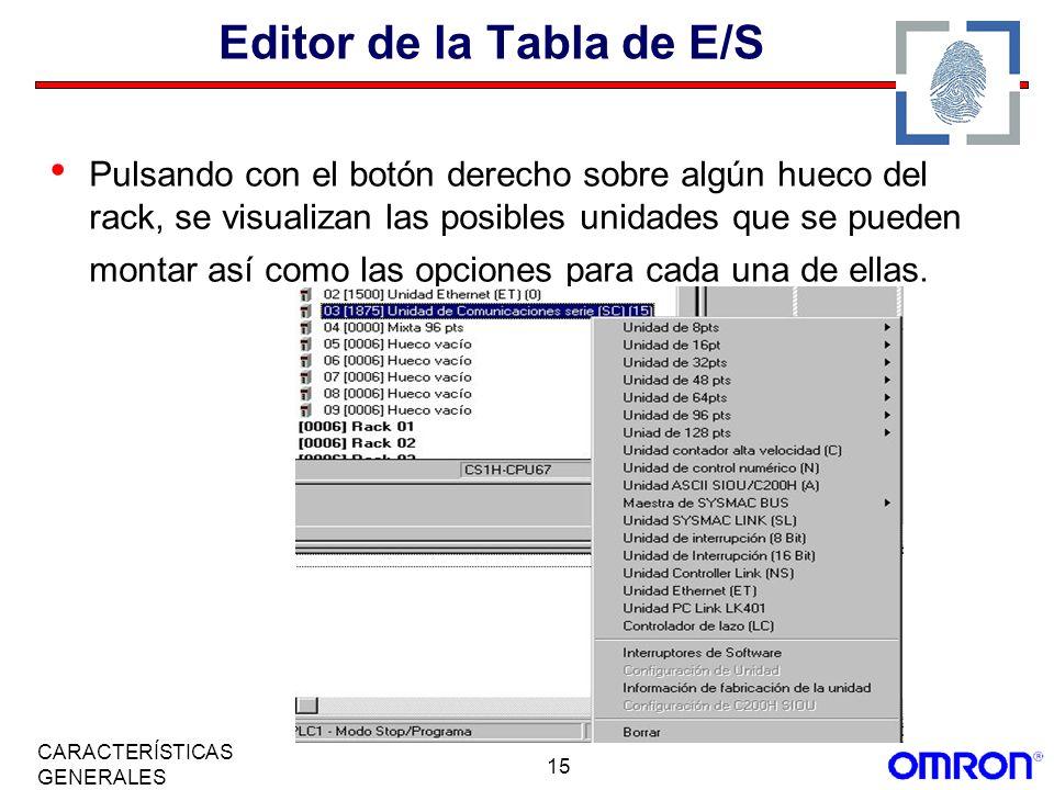 15 CARACTERÍSTICAS GENERALES Editor de la Tabla de E/S Pulsando con el botón derecho sobre algún hueco del rack, se visualizan las posibles unidades q