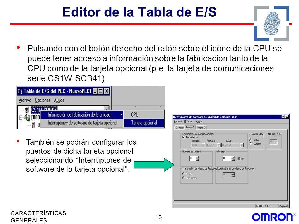 16 CARACTERÍSTICAS GENERALES Editor de la Tabla de E/S Pulsando con el botón derecho del ratón sobre el icono de la CPU se puede tener acceso a inform