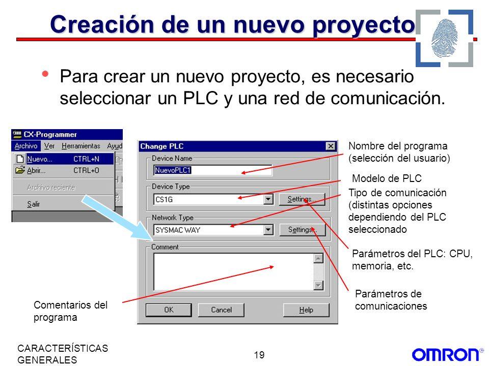 19 CARACTERÍSTICAS GENERALES Creación de un nuevo proyecto Para crear un nuevo proyecto, es necesario seleccionar un PLC y una red de comunicación. No
