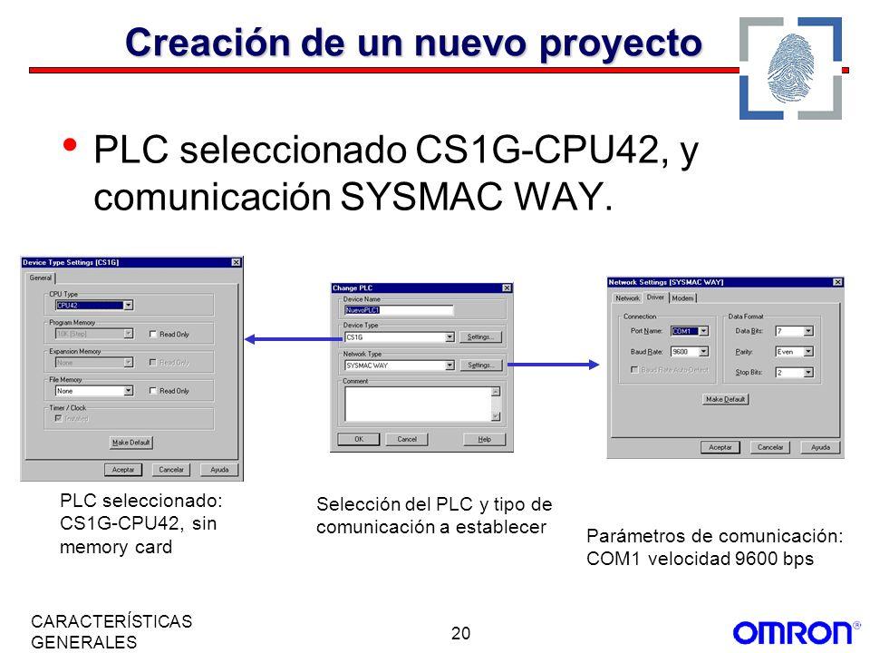 20 CARACTERÍSTICAS GENERALES PLC seleccionado CS1G-CPU42, y comunicación SYSMAC WAY. PLC seleccionado: CS1G-CPU42, sin memory card Parámetros de comun