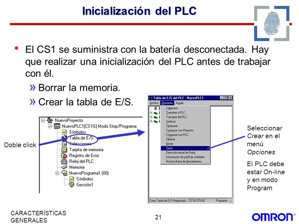21 CARACTERÍSTICAS GENERALES Inicialización del PLC El CS1 se suministra con la batería desconectada. Hay que realizar una inicialización del PLC ante
