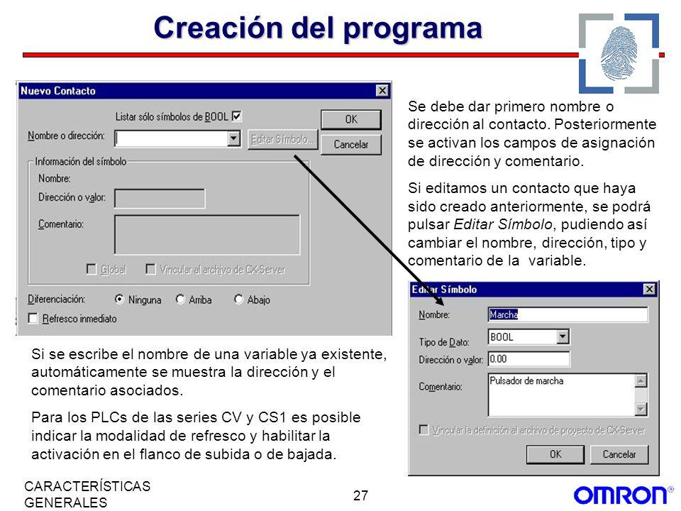 27 CARACTERÍSTICAS GENERALES Creación del programa Se debe dar primero nombre o dirección al contacto. Posteriormente se activan los campos de asignac