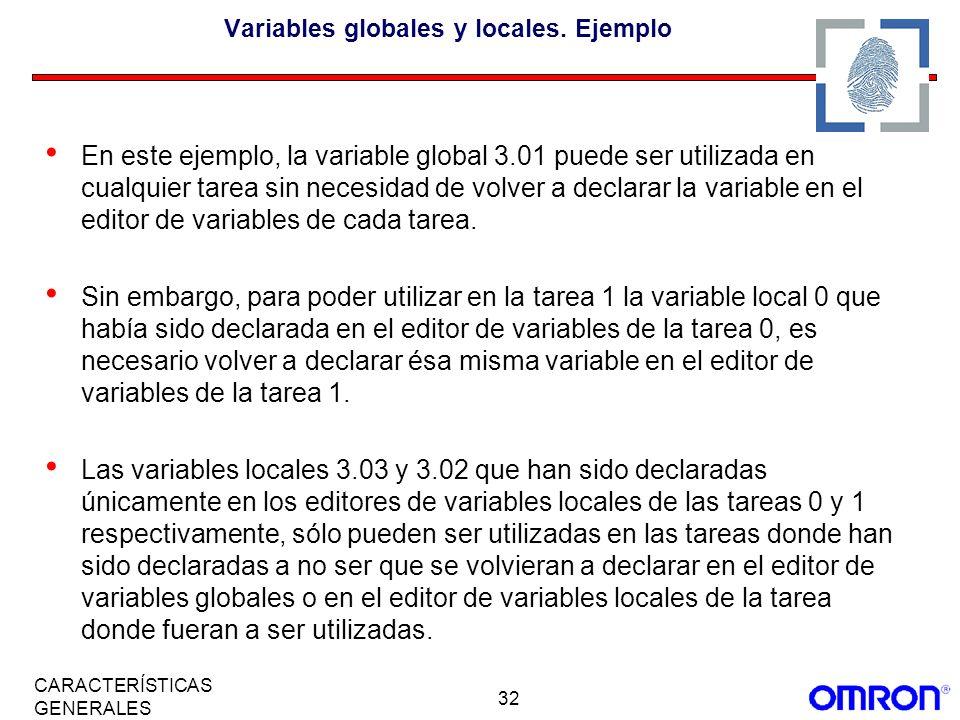 32 CARACTERÍSTICAS GENERALES Variables globales y locales. Ejemplo En este ejemplo, la variable global 3.01 puede ser utilizada en cualquier tarea sin