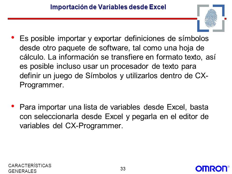 33 CARACTERÍSTICAS GENERALES Importación de Variables desde Excel Es posible importar y exportar definiciones de símbolos desde otro paquete de softwa
