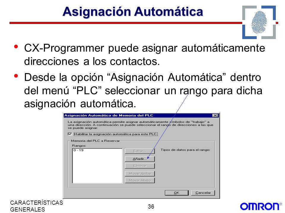 36 CARACTERÍSTICAS GENERALES Asignación Automática CX-Programmer puede asignar automáticamente direcciones a los contactos. Desde la opción Asignación