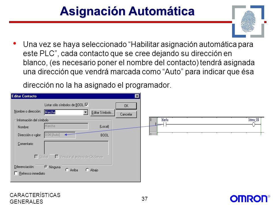 37 CARACTERÍSTICAS GENERALES Asignación Automática Una vez se haya seleccionado Habilitar asignación automática para este PLC, cada contacto que se cr