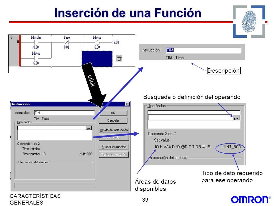 39 CARACTERÍSTICAS GENERALES click Descripción Áreas de datos disponibles Tipo de dato requerido para ese operando Búsqueda o definición del operando