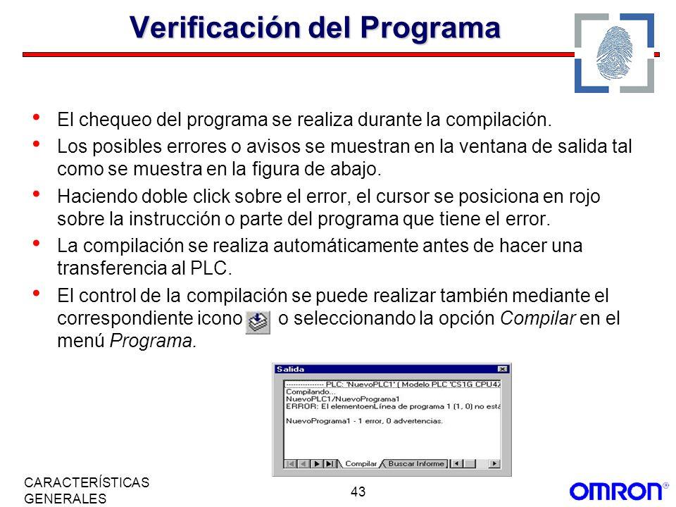 43 CARACTERÍSTICAS GENERALES Verificación del Programa El chequeo del programa se realiza durante la compilación. Los posibles errores o avisos se mue