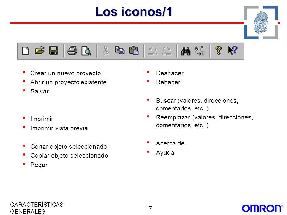 7 CARACTERÍSTICAS GENERALES Los iconos/1 Crear un nuevo proyecto Abrir un proyecto existente Salvar Imprimir Imprimir vista previa Cortar objeto selec