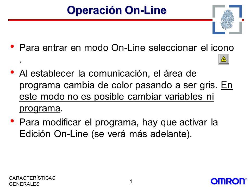 1 CARACTERÍSTICAS GENERALES Operación On-Line Para entrar en modo On-Line seleccionar el icono. Al establecer la comunicación, el área de programa cam