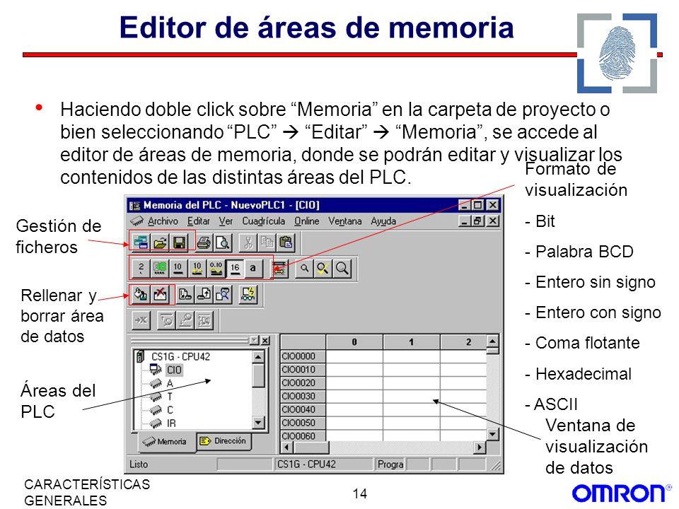 14 CARACTERÍSTICAS GENERALES Editor de áreas de memoria Haciendo doble click sobre Memoria en la carpeta de proyecto o bien seleccionando PLC Editar M