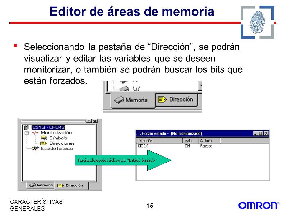 15 CARACTERÍSTICAS GENERALES Editor de áreas de memoria Seleccionando la pestaña de Dirección, se podrán visualizar y editar las variables que se dese